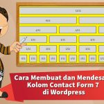 Cara Membuat dan Mendesain Kolom Contact Form 7 di WordPress